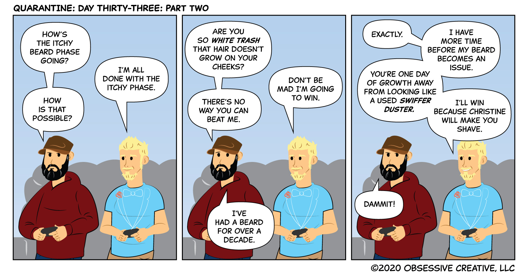 QUARANTINE: Day Thirty-Three: Part Two of Four